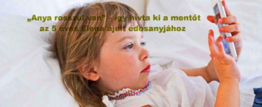 Anya rosszul van! Egy 5 éves kislány segély hívását hallhatjuk, aki édesanyja életét mentette meg